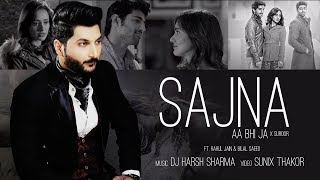 Sajna Aa Bhi Ja X Suroor - DJ HARSH SHARMA   Rahul Jain   Bilal Saeed   Sunix  Thakor width=