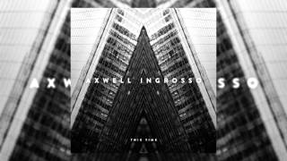 Axwell /\ Ingrosso - This Time (Official Audio)