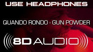 Quando Rondo - Gun Powder (8D AUDIO)