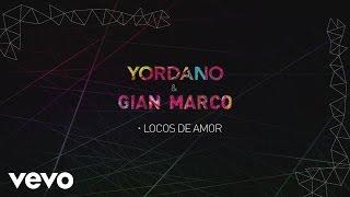 Yordano, Gian Marco - Locos de Amor (Lyric Video)