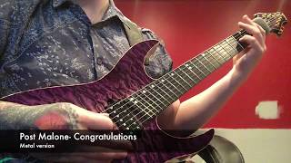 Post Malone- Congratulations Metal Version
