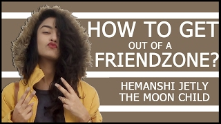 How To Get Out Of A Friendzone - Valentine's Week