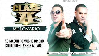 """Clase-A """"Millonario"""" REGGAETON 2017 (Letra / Lyric)"""