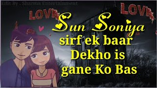 Sun Soniya Sun Dildar Whatspp status video