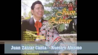 Juan Zaizar Canta-- Nuestro Abismo