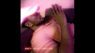 AMCO - OKAY. I NEED YOU