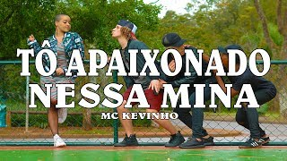 MC Kevinho - Tô Apaixonado Nessa Mina | Coreógrafo Tiago Montalti