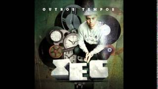 04 - Xeg (feat. Virgul) - Hoje Eu Sou (Outros Tempos)