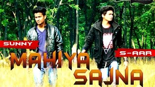 Mahiya Sajna || Sunny Feat.S-AAR || Full Official Video || RE RECORDS 2015