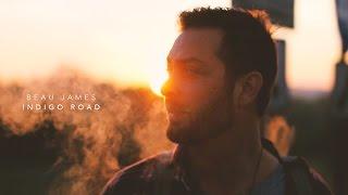 Indigo Road (Official Video) - Beau James