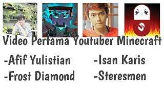 Video pertama Afif Yulistian,Frost Diamond, Isan Karis,  Stresmen - Video pertama para youtuber mine