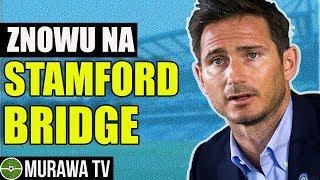 POWRÓT LAMPARDA NA STAMFORD BRIDGE, szalony mecz!