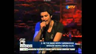 2. Be The Band Müzik Yarışması 1.'si MERIVA (NTV-Gece Gündüz)