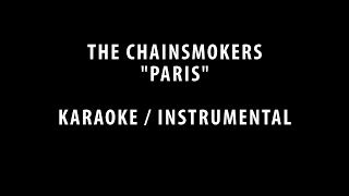THE CHAINSMOKERS - PARIS (KARAOKE / INSTRUMENTAL / COVER + LYRICS)