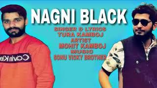 Nagni Black | Tura Kamboj & Mohit Kamboj |  Latest Punjabi Songs 2019