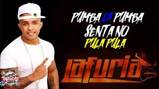 LA FÚRIA - PUMBA LA PUMBA + SENTA NO PULA PULA (MÚSICA NOVA) 2018