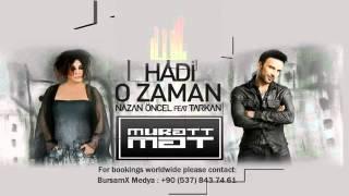 Nazan Öncel & Tarkan Hadi O Zaman (video klip 2014) YENİ