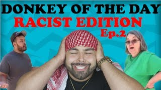 Donkey of the day - Racist Edition - Episode 2