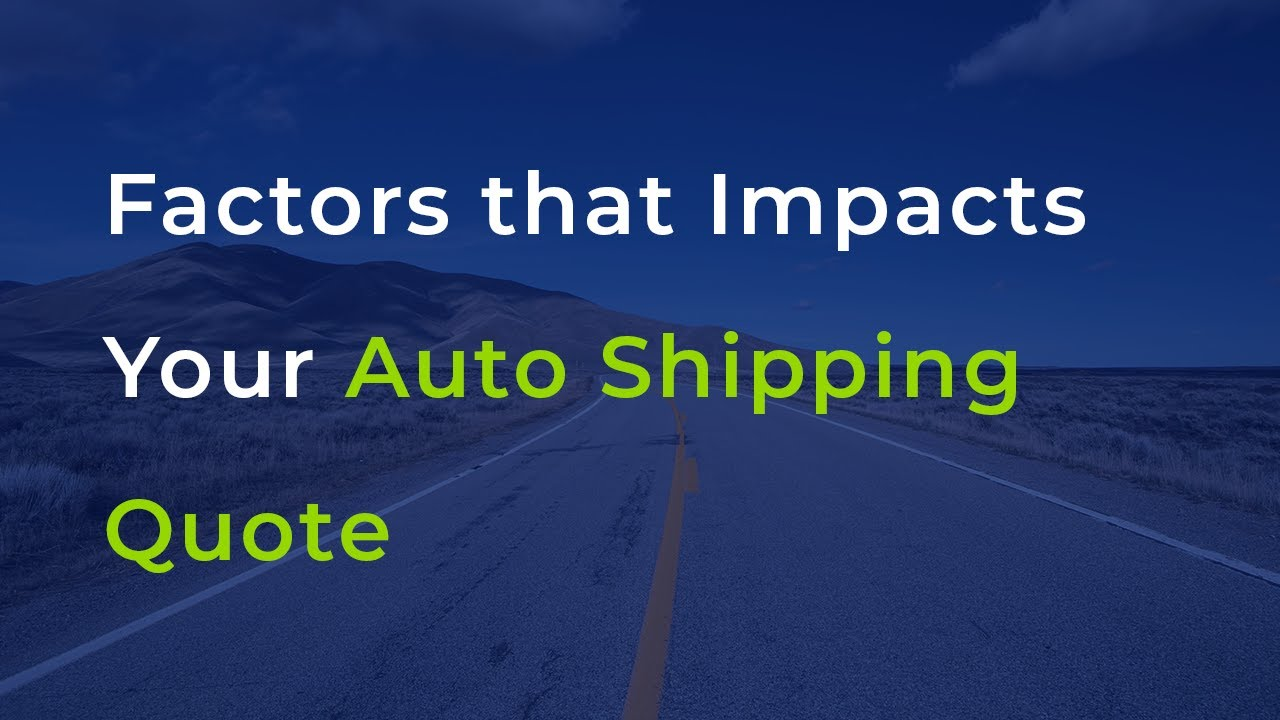 <p>Factors that Impacts Your <strong>Auto Shipping Quote</strong></p>