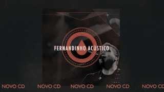 """FERNANDINHO ACÚSTICO - NOVO CD [PREVIEW FAIXA """"TUDO O QUE EU QUERO""""]"""
