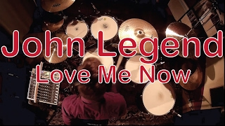 John Legend - Love Me Now - Drum Cover by Dylan THEEDZ