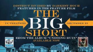 """Darkest Hour """"District Divided"""" (Featured in 'The Big Short')"""
