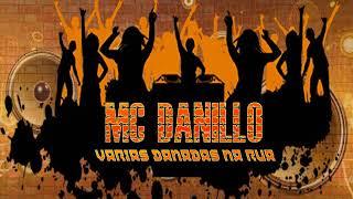 MC DANILLO   VARIAS DANADAS NA RUA DJ LUAN O BRABO STUDIO TREM BALA PRODUÇOES