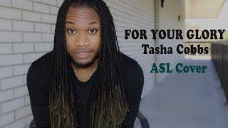Tasha Cobbs- For Your Glory| ASL COVER