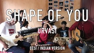 Shape of You | Desi / Indian version | Urvasi mix - V minor