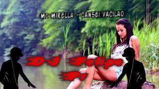 👑MC Mirella - Cansei Vacilao👑 [MEGA FUNK] (DJ Felipe PR)👑