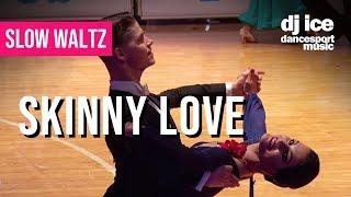 SLOW WALTZ | Dj Ice - Skinny Love (ft Lenna)