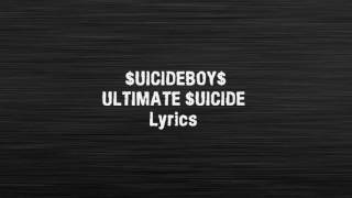 $UICIDEBOY$ - Ultimate $uicide LYRICS