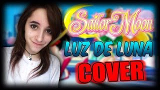 Luz de Luna •Sailor Moon• Cover Español