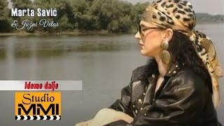 Marta Savic i Juzni Vetar - Idemo dalje (Video 1993)