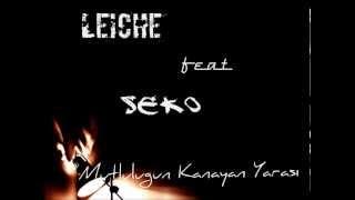 Leiche ft Seko   Mutluluğun Kanayan Yarası