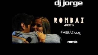 Rombai   Abrázame  remix  dj jorge