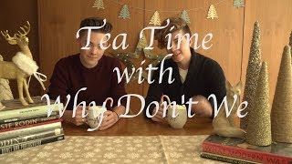 Why Don't We • Tea Time (Christmas Edition) Episode 6 feat. Zach & Jack