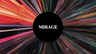 Mister And Mississippi - Mirage (Official Audio)