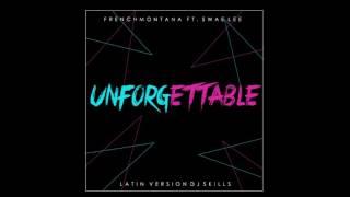 UNFORGETTABLE - FRENCH MONTANA FT. SWAE LEE (Latin Version Dj Skills)