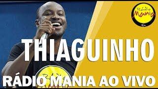 🔴 Radio Mania - Thiaguinho - Ousadia e Alegria