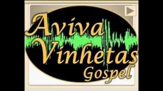 Aviva Vinhetas Gospel