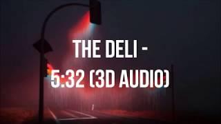 The Deli - 5:32 PM | 3D Audio