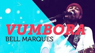 Bell Marques - Vumbora | Nosso Som 2015 (Youtube Carnaval)