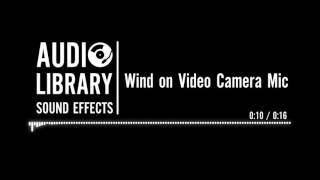 Wind on Video Camera Mic - Sound Effect
