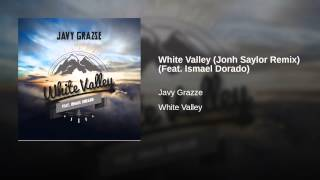 White Valley (Jonh Saylor Remix) (Feat. Ismael Dorado)