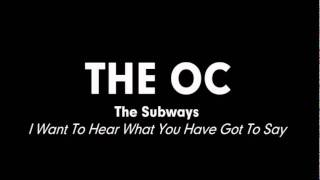 The OC Music - The Subways - I Want To Hear What You Have Got To Say