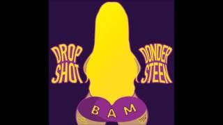 DROPSHOT & DONDERSTEEN - BAM