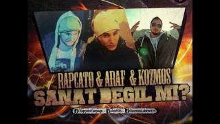 Rapcato & Araf & Kozmos - Sanat Değil Mi ?