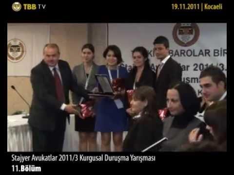 11. Bölüm - Stajyer Avukatlar 2011/3.Dönem Kurgusal Duruşma Yarışması - Kocaeli