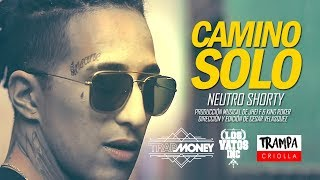 Neutro Shorty - Camino Solo #Audio @TrampaCriolla